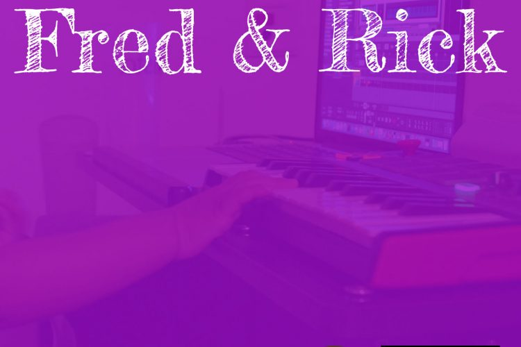 Fred & Rick